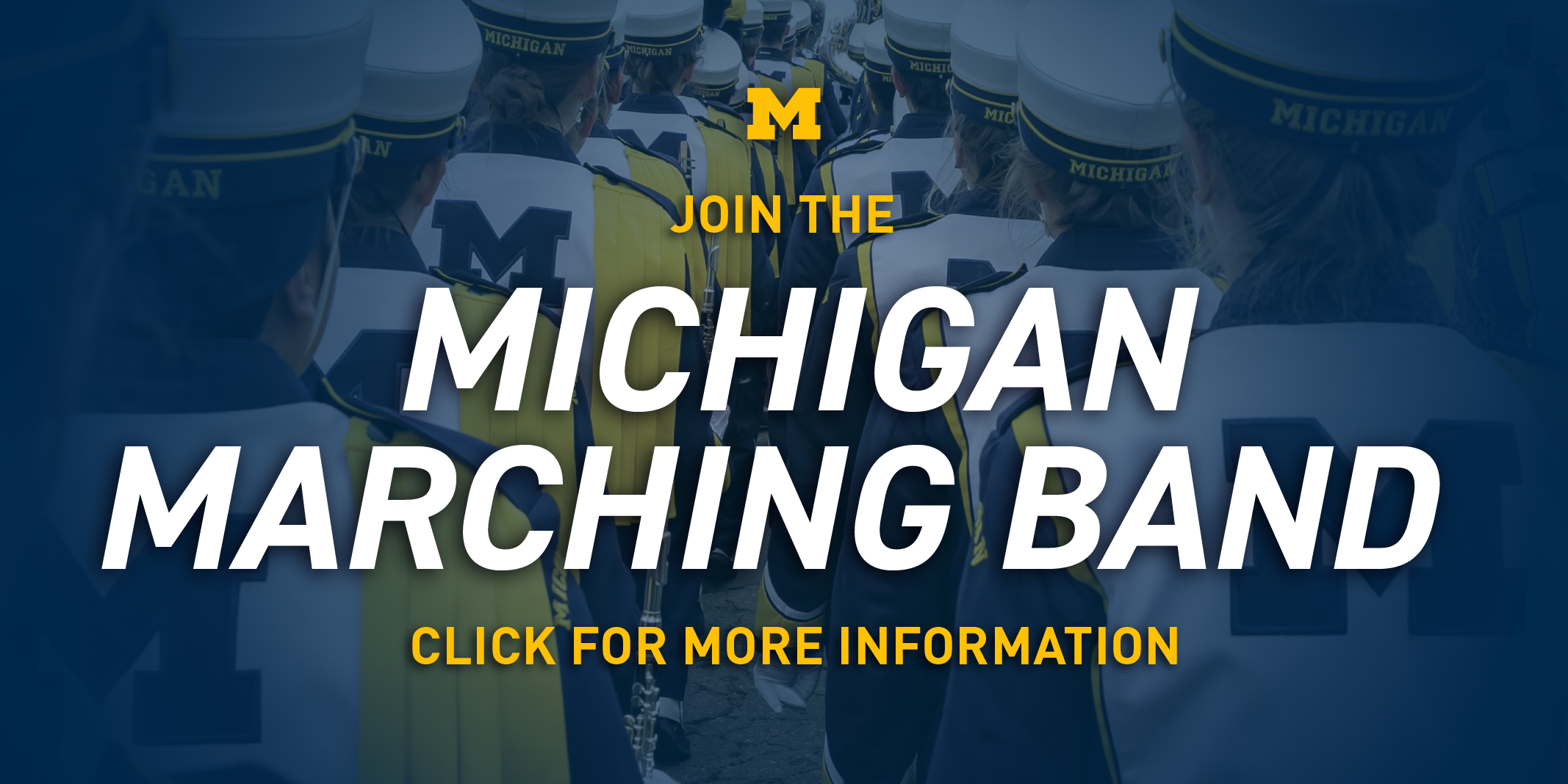 "An image of U-M Marching Band members walking in two lines with text that says ""Join the Michigan Marching Band. Click for More Information"""